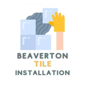 Beaverton Oregon tile installers